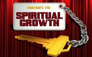 Key to Spiritual Growth