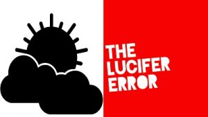The Lucifer Error